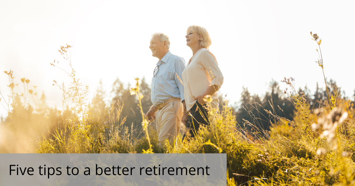 Five tips for a better retirement 7
